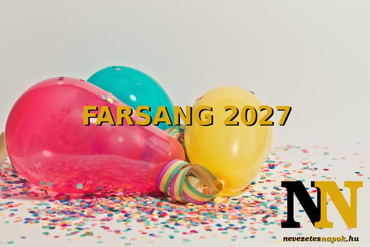 Mikor van farsang 2027-ben? A farsangi időszak.