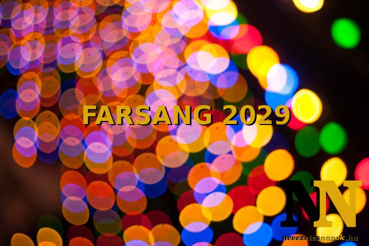 Mikor van farsang 2029-ben? A farsangi időszak.
