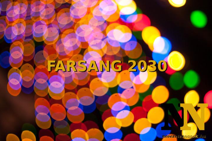 Mikor van farsang 2030-ben? A farsangi időszak.
