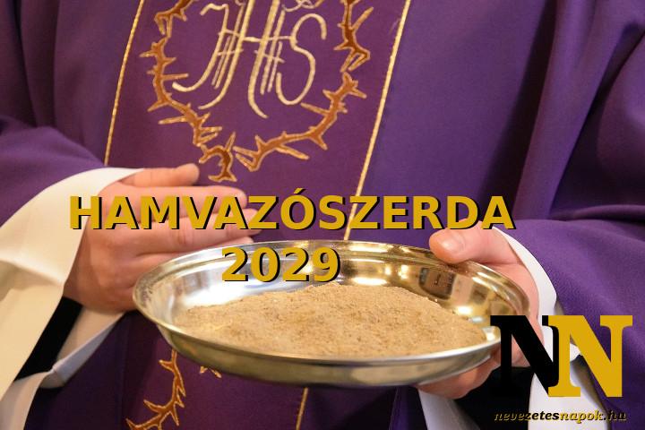 Mikor van 2029-ben hamvazószerda dátuma?
