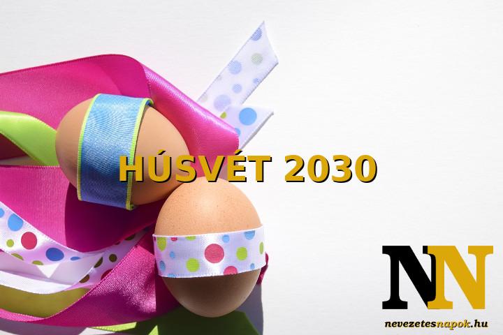 Mikor van húsvét napja 2030-ben? És nagypéntek, nagyszombat? Időpontok!