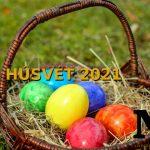 Mikor van húsvét napja 2021-ben? És nagypéntek, nagyszombat? Időpontok!