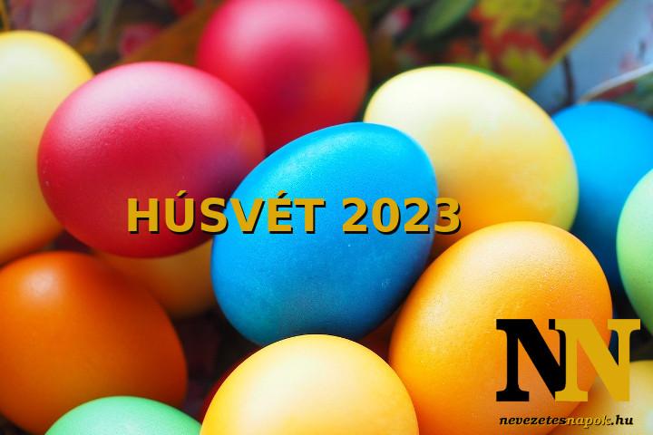Mikor van húsvét napja 2023-ban? És nagypéntek, nagyszombat? Időpontok!
