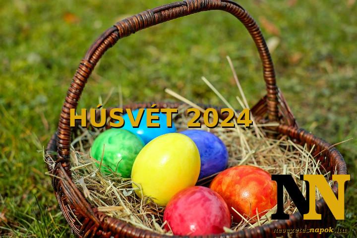 Mikor van húsvét napja 2024-ben? És nagypéntek, nagyszombat? Időpontok!