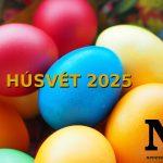 Mikor van húsvét napja 2025-ben? És nagypéntek, nagyszombat? Időpontok!