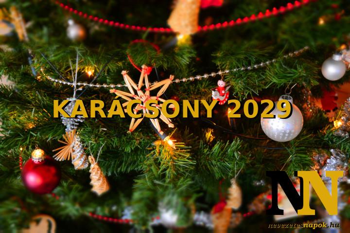 Mikor van karácsony 2029-ben? - Karácsony napja