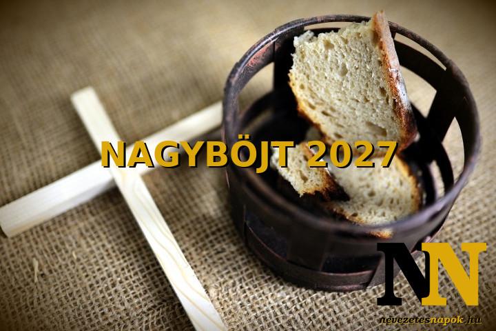 Mikor van Nagyböjt időszaka 2027-ben? Húsvéti böjt kezdete és vége