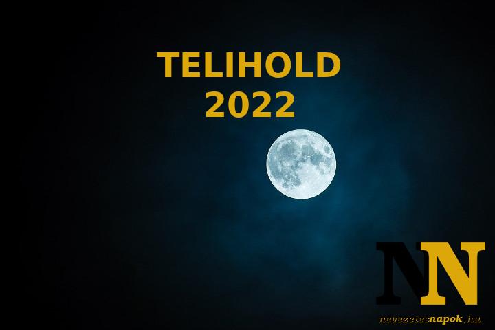 Telihold 2022: naptár, dátumok