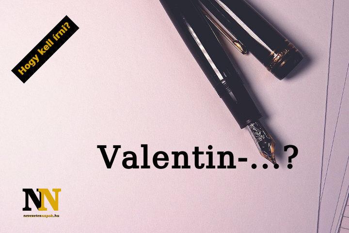 Valentin-nap helyesírás dilemma: egybe, külön, kötőjellel?
