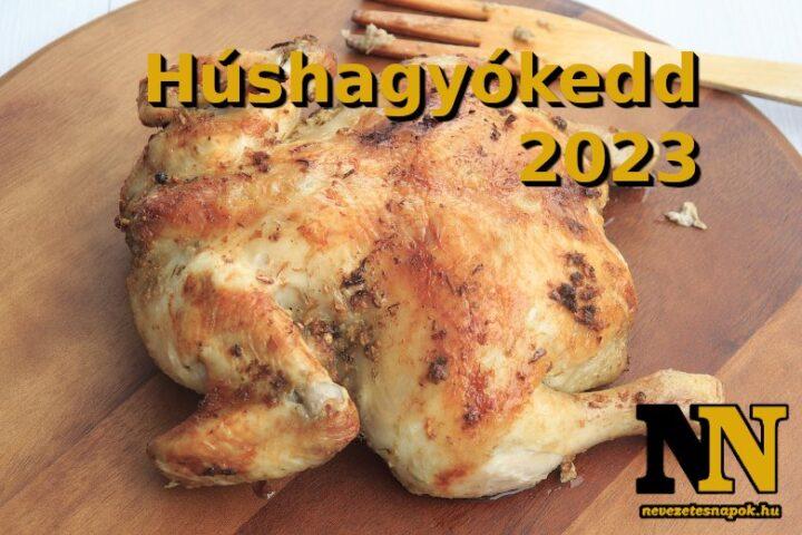 Húshagyókedd 2023 – Húshagyókedd pontos dátuma 2023-ban